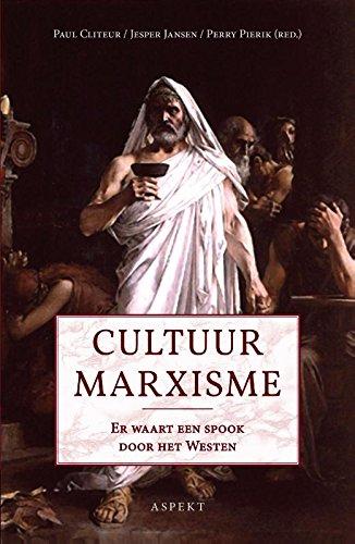 Cultuurmarxisme: er waart een spook door het Westen: er waart een spook door Europa