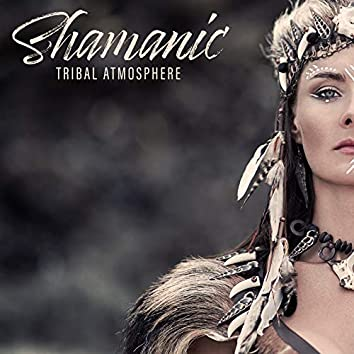 Shamanic Tribal Atmosphere - Deep Concentration and Relaxation with Exotic Rhythms