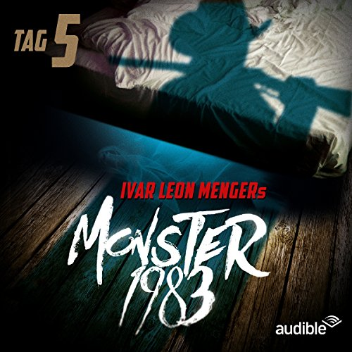 Monster 1983: Tag 5 (Monster 1983, 5) Titelbild