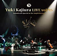 "Yuki Kajiura LIVE TOUR vol.#15 ""Soundtrack Special at the Amphitheater"" 201..."