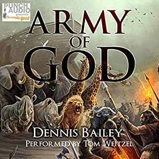 Army of God                   By:                                                                                                                                 Dennis Bailey                               Narrated by:                                                                                                                                 Tom Weitzel Punch Audio                      Length: 11 hrs and 45 mins     Not rated yet     Overall 0.0
