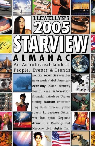 Starview Almanac 2005: An Astrological Look at People, Events and Trends (Llewellyn's Starview Almanac)