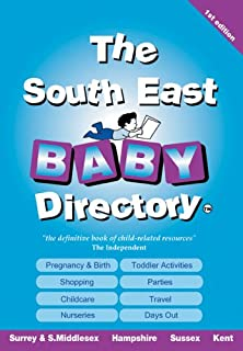 The South East Baby Directory: An A-Z of Everything for Pregnancy, Babies and Children