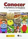 CONOCER LA AGRICULTURA Y LA GANADERIA: 2º EDICION