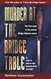 Murder at the Bridge Table: Or, How to Improve Your Duplicate Score Overnight