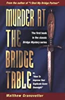 Murder at the Bridge Table (Or, How to Improve Your Duplicate Score Overnight)