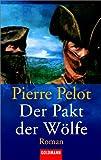Der Pakt der Wölfe - Pierre Pelot