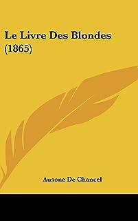 Le Livre Des Blondes (1865)