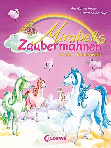 Mirabells Zaubermähnen in der Wolkenwelt: Pferdebuch zum Vorlesen und ersten Selberlesen für Kinder ab 7 Jahre