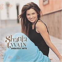 Shania Twain - Greatest Hits by Shania Twain (2004-11-09)