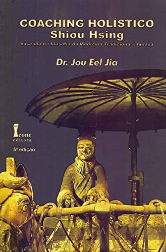 Coaching Holístico Shiou Hsing. Baseado na Filosofia da Medicina Tradicional Chinesa