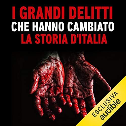 I grandi delitti che hanno cambiato la storia d'Italia Titelbild