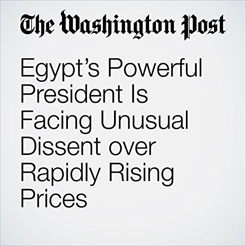 Egypt's Powerful President Is Facing Unusual Dissent over Rapidly Rising Prices copertina