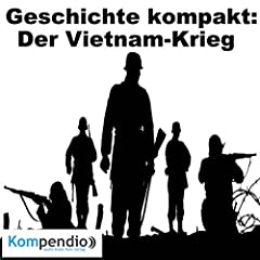 Geschichte kompakt: Der Vietnam-Krieg
