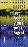 Les Rolling Stones sont à Bagdad - Irak, dans les coulisses d'une guerre