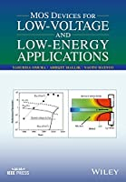 MOS Devices for Low-Voltage and Low-Energy Applications (Wiley - IEEE)