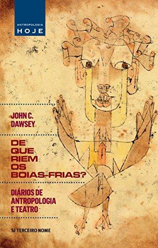 De que riem os boias-frias?: diários de antropologia e teatro