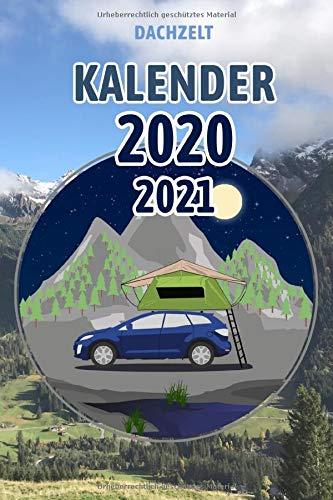 Dachzelt KALENDER 2020/2021: Kalender Wochenkalender Tageskalender Terminplaner für das Jahr 2020/2021, Format ca. DIN A5 (6