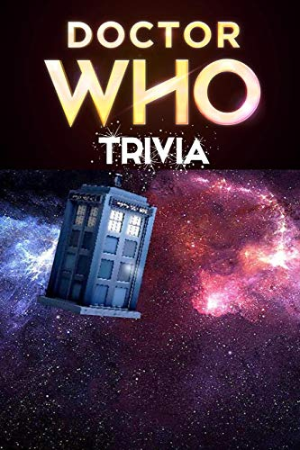Doctor Who Trivia: Trivia Quiz Game Book