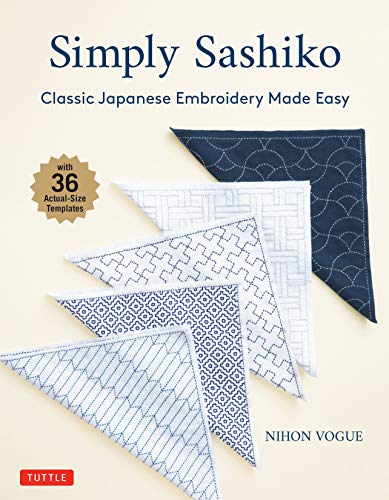 Simply Sashiko: Classic Japanese Embroidery Made Easy (With 36 Actual Size Templates)