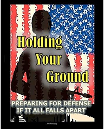 Holding Your Ground: Preparing for Defense If It All Falls Apart (Paperback) - Common