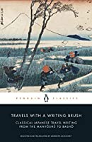 Travels with a Writing Brush: Classical Japanese Travel Writing from the Manyoshu to Basho (Penguin Classics)