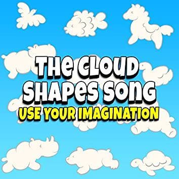 The Cloud Shapes Song - Use Your Imagination!