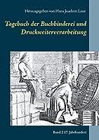 Tagebuch der Buchbinderei und Druckweiterverarbeitung: Band 2 17. Jahrhundert