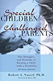 Special Children, Challenged Parents: The Struggles and Rewards of Raising a Child with a Disability, Revised Edition