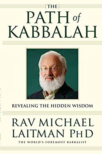 [Path of Kabbalah: Revealing the Hidden Wisdom] (By: Michael Rav Laitman) [published: December, 2005]