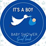 It's a Boy, Baby shower guest book: naming day ceremony - Write Specials Messages To Baby & Parents - Keepsake For Mom & dad - Bonus Gift Log Included & photo pages