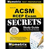 Secrets of the ACSM RCEP Exam: ACSM Test Practice & Review For The American College Of Sports Medicine REgistered Clinical Exercise Physiologist Exam (Mometrix Secrets Study Guides)