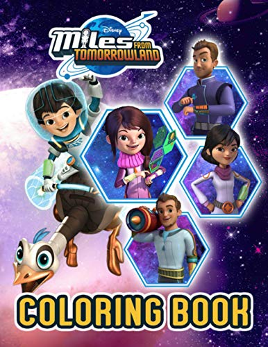 Miles From Tomorrowland Coloring Book: High-Quality Coloring Book With Unique Illustrations Of Miles From Tomorrowland To Unleash Your Artistic Potential, Relax And Leave All Stress Behind