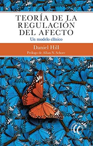 Teoría de la regulación del afecto: Un modelo clínico (Spanish Edition)