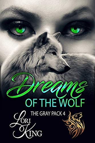 Dreams of the Wolf (The Gray Pack Book 4) (English Edition) eBook ...
