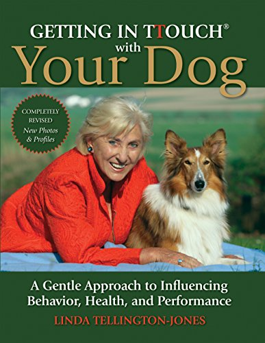 Getting in TTouch with Your Dog: A Gentle Approach to Influencing Behavior, Health, and Performance