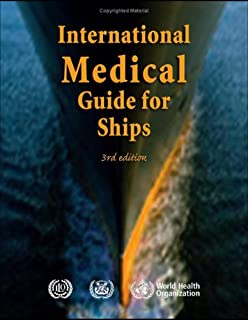 International Medical Guide for Ships: Including the Ship's Medicine Chest