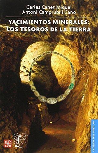 Yacimientos minerales : los tesoros de la Tierra (La Ciencia Para Todos) (Spanish Edition) by Canet Miquel Carles y Antoni Camprubí i Cano (2006-12-31)