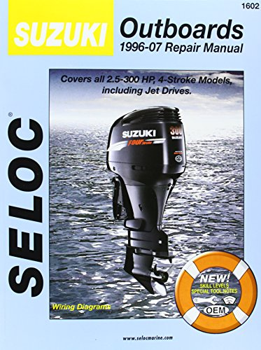 Suzuki Outboards 1996-07 Repair Manual: 2.5-300 Horsepower, 4-Stroke Models (Seloc Publications Marine Manuals)