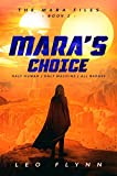Mara's Choice: Space Opera Adventure Novelette (Book 2 Of The Mara Files)