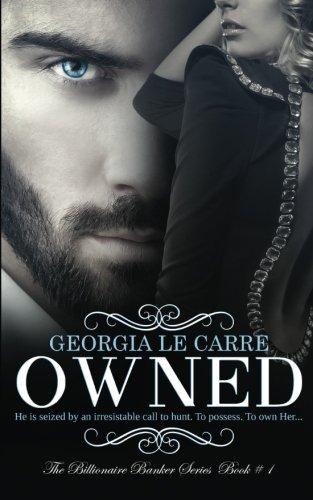 Owned (The Billionaire Banker Series) (Volume 1)