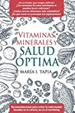 Vitaminas, minerales y salud óptima: Recomendaciones para evitar la enfermedad basadas en la...