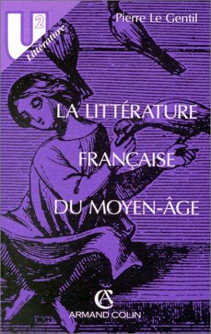 La littérature française du Moyen Age