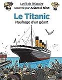 Le Titanic - Naufrage d'un géant
