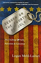 Reborn on the Fourth of July: The Challenge of Faith, Patriotism & Conscience