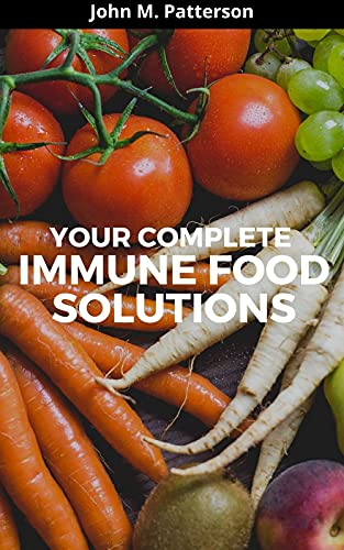 YOUR COMPLETE IMMUNE FOOD SOLUTIONS (English Edition)