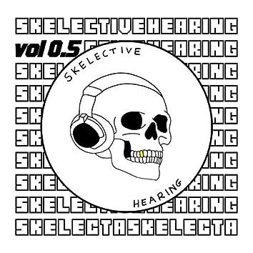 Skelective Hearing Vol. 0.5