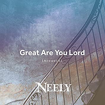 Great Are You Lord (Acoustic)