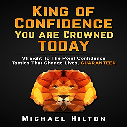 King of Confidence, You Are Crowned Today! audiobook cover art