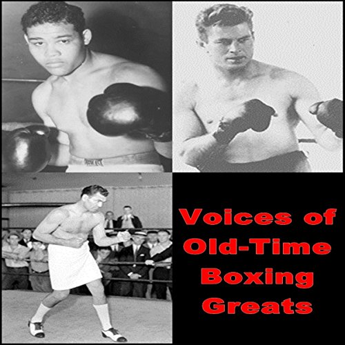 Voices of Old-Time Boxing Greats audiobook cover art